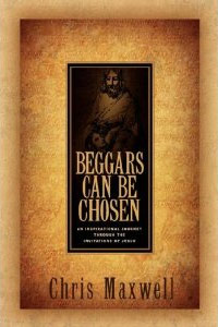 Beggars Can Be Chosen